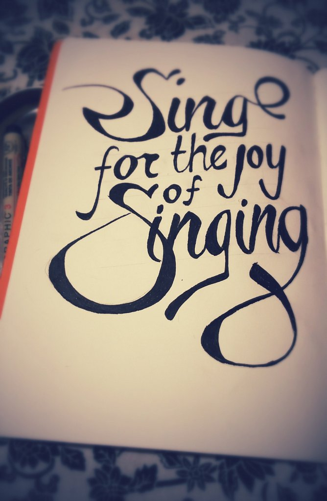 Sing for the joy of Singing